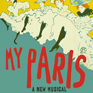 Goodspeed Musicals' My Paris