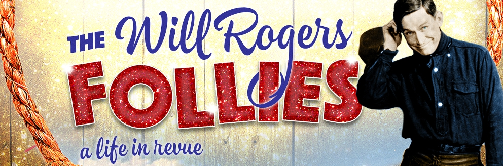 The Will Rogers Follies Cast and Creative Team