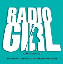 A New Musical Based on Rebecca of Sunnybrook Farm
